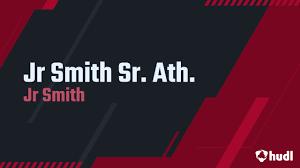 Jr Smith Sr. Ath. - Jr Smith highlights ...