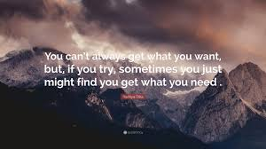 "raditya dika quote ""you can t always get what you want but if"