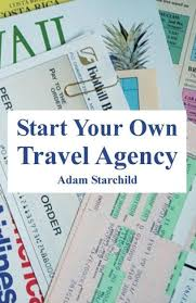 Start Your Own Travel Agency by Adam Starchild, Paperback | Barnes ...