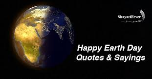 happy earth day quotes sayings world earth day