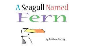 A Seagull Named Fern: Harrop, Graham: 9781981122141: Amazon.com: Books