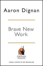 Brave New Work, Aaron Dignan - Shop Online for Books in New Zealand