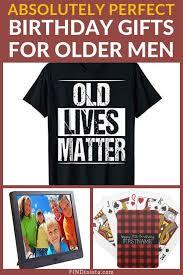 birthday gifts for older men best