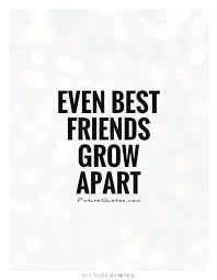even best friends grow apart picture quotes