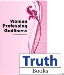 Women Professing Godliness (Edwards) - CEI Bookstore / Truth Publications