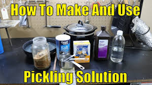 how to make and use pickling solution