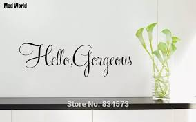 Hello Gorgeous Quotes Inspirational Wall Art Stickers Wall Decals Home Diy Decoration Removable Room Decor Wall Stickers Wall Stickers Aliexpress