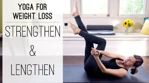 yoga for weight loss strengthen and