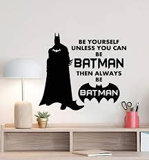 Amazon Com Be Yourself Unless You Can Be Batman Wall Decal Superhero Sign Batman Quote Playroom Poster Kids Gift Vinyl Sticker Comic Wall Art Superhero Wall Decor Mural Batman Print 916 Home Improvement