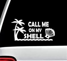 Call Me On My Shell Decal Beach Lover Vacation Palm Tree Etsy Beach Lovers Girl Decals Call Me