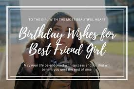 heartfelt and cute birthday wishes for best friend girl