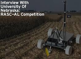 Interview With University Of Nebraska: RASC-AL Competition |  RoboticsTomorrow