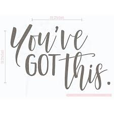 You Ve Got This Inspirational Wall Art Stickers Vinyl Lettering Decals Home Decor Quote 23x15 Inch Castle Gray Walmart Com Walmart Com