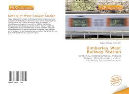Kimberley West Railway Station, 978-613-6-67726-2, 6136677261 ,9786136677262