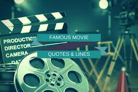 famous movie quotes and lines view the greatness here