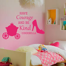 Shop Cinderella Quote Have Courage And Be Kind Vinyl Sticker Interior Design Mural Nursery Decor Sticker Decal Size 22x26 Color Black On Sale Overstock 14776760