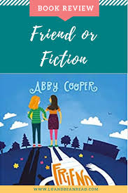 Middle Grade Book Review Friend or Fiction by Abby Cooper is perfect for  young middle grade…   Book reviews for kids, Middle grade books, Childrens  novels