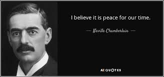 neville chamberlain quote i believe it is peace for our time