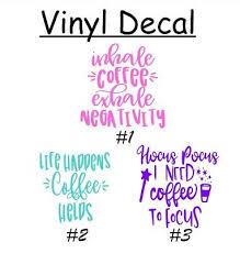 Coffee 3 Vinyl Decal Sticker For Coffee Cup Tumbler Mug Tumbler Ebay