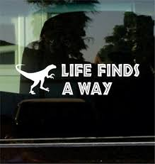 Life Finds A Way Malcolm Jurassic Park Vinyl Decal Sticker Ebay