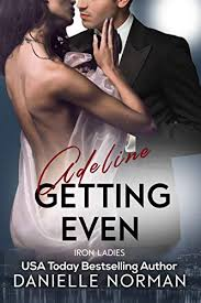 Amazon | Adeline, Getting Even (Iron Ladies Book 1) (English Edition)  [Kindle edition] by Norman, Danielle | Romantic Suspense | Kindleストア