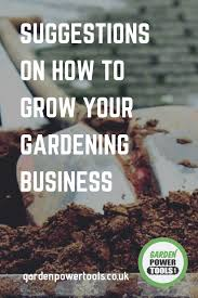 to grow your gardening business