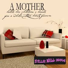 A Mother Holds Her Children S Hands For A While Their Hearts Forever Family And Friends Wall Decals Wall Quotes Wall Murals Fa006amotheri Swd