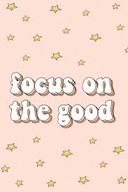 motivational quotes focus on the good words quotes positivity