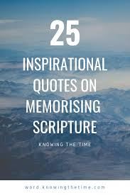 inspirational quotes on memorising scripture knowing the time