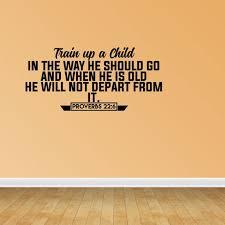 Train Up A Child In The Way He Should Go Proverbs 22 6 Wall Decal Jp437 Walmart Com Walmart Com