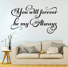 You Will Forever Be My Always Wall Art Quote Vinyl Decal Sticker Wall Mural Romantic Bedroom Decoration Star Graphix