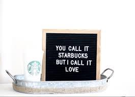 coffee is always a good idea letter board coffee humor starbucks