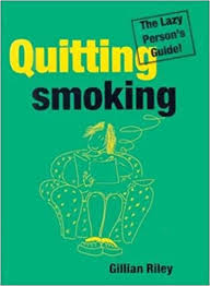 Quitting Smoking: The Lazy Person's Guide! (Lazy Person's Guides): Gillian  Riley, Emma Eustace: 9780717132706: Amazon.com: Books