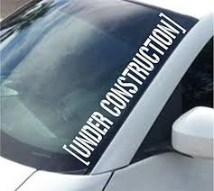 Amazon Com Dabbledown Decals Large Under Construction Version 102 Car Truck Window Windshield Lettering Decal Sticker Decals Stickers Jdm Drift Dub Vw Lowered Jdm Fresh Detailed Stance Fitment 4x4 Home Kitchen