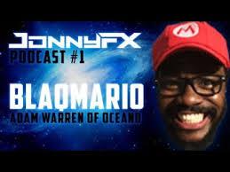 JonnyFX Podcast #1 - ft. BlaqMario aka Adam Warren (Oceano ...