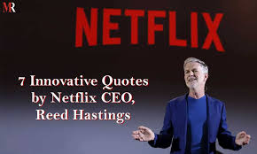 innovative netflix quotes by ceo reed hastings
