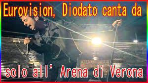 Eurovision, Diodato canta da solo all'Arena di Verona - YouTube