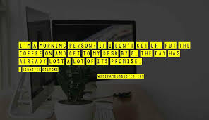 morning person coffee quotes top famous quotes about morning