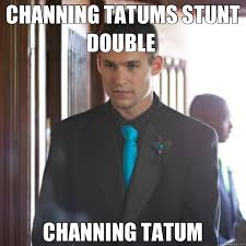 channing tatums stunt double channing