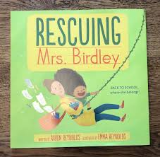 Rescuing Mrs Birdley by Aaron Reynolds & Emma Reynolds ~ #PictureBook  #Review ~ @areynoldsbooks @EmmaIllustrate @simonkids_UK @simonkids –  Picture Book Perfect