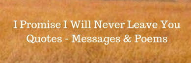 i promise i will never leave you quotes messages poems in