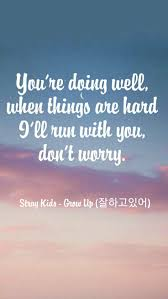 straykids grow up 잘하고있어 ctto kpop quotes grow