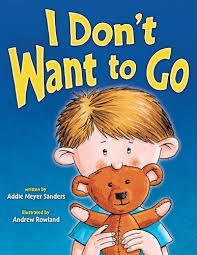 I Don't Want to Go: (with tear-out recipe card): Sanders, Addie, Rowland,  Andrew: 9781897073803: Amazon.com: Books