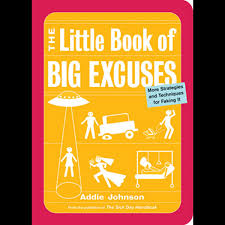 The Little Book of Big Excuses, More Strategies and Techniques for ...