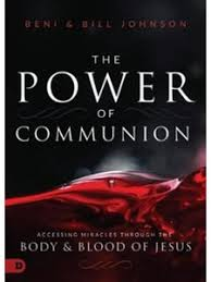 The Power of Communion: Accessing Miracles Through the Body and ...
