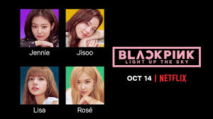 BLACKPINK: Light Up the Sky Documentary to show in Netflix this October