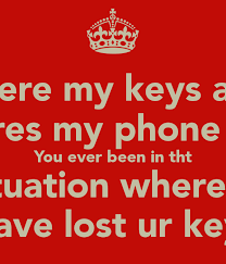my keys and wheres my phone have