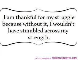 thankful for my struggle word porn quotes love quotes life