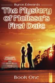 The Mystery of Melissa's First Date: Book One by Byron Edwards, Paperback |  Barnes & Noble®