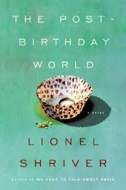 the post birthday world by lionel shriver